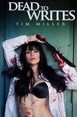 Dead to Writes - Tim Miller