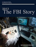 2013 the FBI Story (Color) - Federal Bureau of Investigation