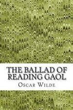The Ballad of Reading Gaol : (Oscar Wilde Classics Collection) - Oscar Wilde
