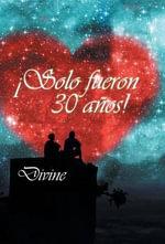 Solo Fueron 30 Anos! - Divine
