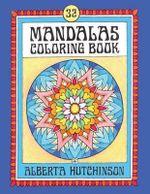 Mandalas Coloring Book No. 4 : 32 New Unframed Round Mandalas - Alberta Hutchinson