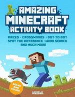 Amazing Minecraft Activity Book - Gameplay Publishing