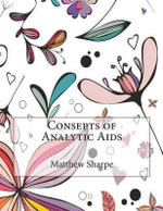 Consepts of Analytic AIDS - Matthew L Sharpe