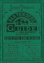 Jerry Thomas Bartenders Guide 1862 Reprint : How to Mix Drinks, or the Bon Vivant's Companion - Dr Jerry Thomas