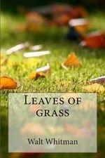 Leaves of Grass - M Walt Whitman