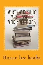 Baby Bar Study Aid - Issues and Solutions : The Required Baby Bar Issues and Mandatory Solutions Are Presented in Exciting Table Form - By Writers of Published Model Bar Exam Essays! ! - Honor Law Books