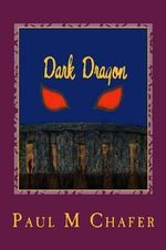 Dark Dragon : Cosmic Warrior's Series - MR Paul Martin Chafer