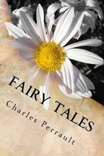Fairy Tales : Illustrations and New Translation by Laurent Paul Sueur - Charles Perrault