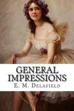 General Impressions - E M Delafield