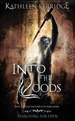 Into the Woods : Searching for Eden #1 - Kathleen Kerridge