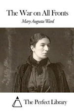 The War on All Fronts - Mary Augusta Ward