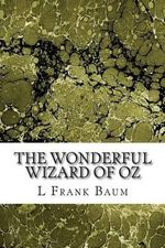 The Wonderful Wizard of Oz : (L. Frank Baum Classics Collection) - L Frank Baum