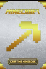 Crafting Handbook for Minecrafters : Ultimate Collector's Edition - Minecraft Books