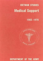 Medical Support of the U.S. Army in Vietnam 1965-1970 - Department of the Army