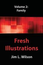 Fresh Illustrations : Family - Jim L Wilson