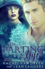 The Parting Gift - Leah Sanders