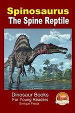 Spinosaurus - The Spine Reptile - Enrique Fiesta