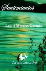 Sentimientos - Luis a Morales Guzman