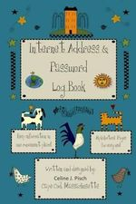Internet Address & Password Log Book - MS Celine J Pisch