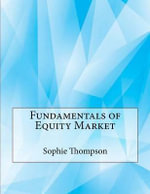 Fundamentals of Equity Market - Sophie M Thompson