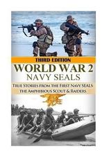 World War 2 Navy Seals : True Stories from the First Navy Seals: The Amphibious Scout & Raiders - Ryan Jenkins