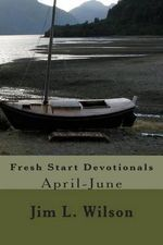 Fresh Start Devotionals : April-June - Jim L Wilson