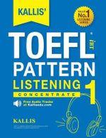 Kallis' Ibt TOEFL Pattern Listening 1 : Concentrate - Kallis