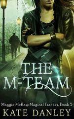The M-Team - Kate Danley