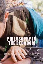 Philosophy in the Bedroom - Marquis de Sade