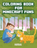 Coloring Book for Minecraft Fans - Gameplay Publishing