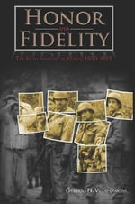 Honor and Fidelity : The 65th Infantry in Korea, 1950-1953 - Gilberto N Villahermosa