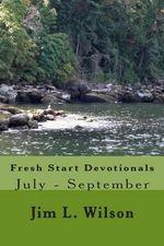Fresh Start Devotionals : July - September - Jim L Wilson