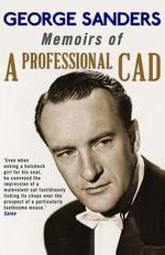 Memoirs of a Professional CAD - George Sanders