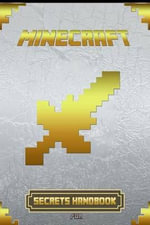 Secrets Handbook for Minecraft : Ultimate Collector's Edition - Minecraft Books