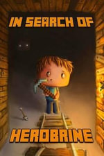 In Search of Herobrine : The Legendary Novel about Minecraft - Minecraft Books