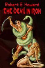 The Devil in Iron - Robert E Howard