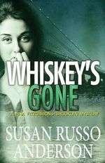 Whiskey's Gone - Susan Russo Anderson