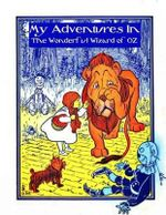 My Adventures in the Wonderful Wizard of Oz - Young Authors