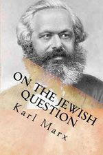 On the Jewish Question - Karl Marx