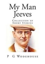 My Man Jeeves : Collection of Short Stories - P G Wodehouse