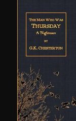 The Man Who Was Thursday : A Nightmare - G K Chesterton