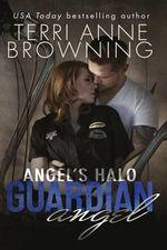 Angel's Halo : Guardian Angel - Terri Anne Browning