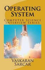 Operating System : Computer Science Interview Series - Vaskaran Sarcar