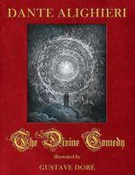 The Divine Comedy Illustrated by Gustave Dore - Dante Alighieri
