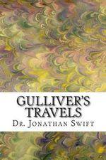 Gulliver's Travels : (Dr. Jonathan Swift Classics Collection) - Dr Jonathan Swift
