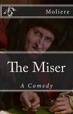 The Miser : A Comedy - Moliere