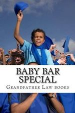 Baby Bar Special : A Book of How-To: Master the Baby Bar Method - Look Inside!! ! !! ! - Grandfather Law Books