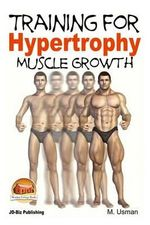 Training for Hypertrophy - Muscle Growth - M Usman