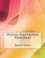 Digital Electronics Principles - Spencer L. Quinn