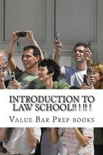Introduction to Law School!! ! !! ! : The Very Heart of Successfuly Law School Revealed: Look Inside!! ! ! !! - Value Bar Prep Books